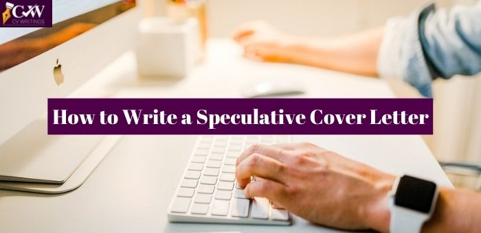 How to Write a Speculative Cover Letter with Examples